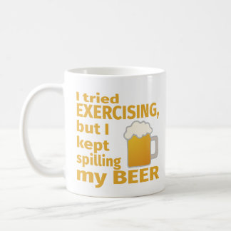 I Tried Exercising, but I Kept Spilling My BEER Coffee Mug
