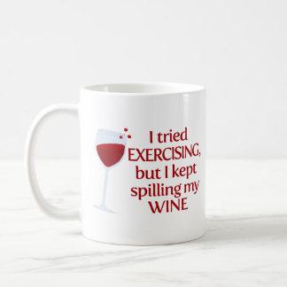 I Tried Exercising, but I Kept Spilling My Wine Coffee Mug