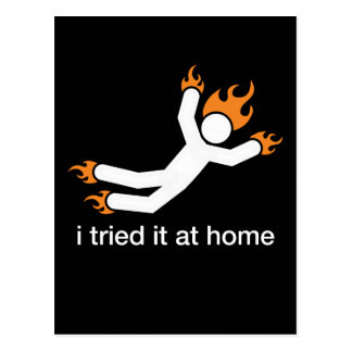 i tried it at home - i do all my own stunts funny postcard