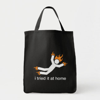 i tried it at home - i do all my own stunts funny tote bag