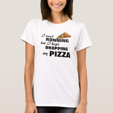 arcueid I tried running but I kept dropping my pizza T-Shirt