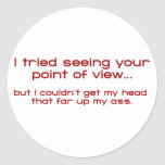 I Tried Seeing Your Point Of View - But I Couldn't Stickers