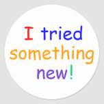 """I tried  something new!"" Stickers"