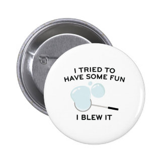 I Tried To Have Some Fun Button