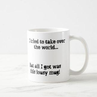 I tried to take over the world....Coffee Mug