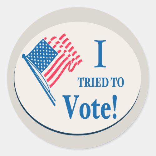 I tried To Vote Classic Round Sticker