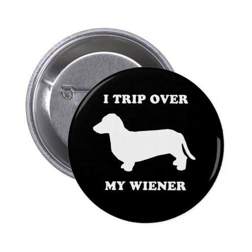 I trip over my wiener 2 inch round button