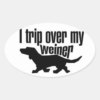 I trip over my wiener dog oval stickers