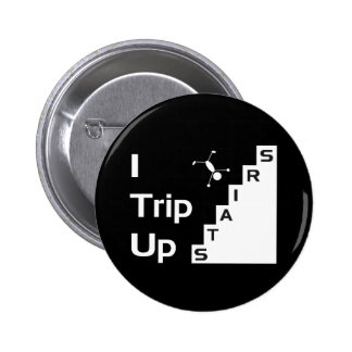 I Trip Up Stairs Button