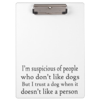 I Trust Dogs Clipboards