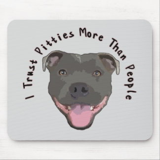 I Trust Pitties Mouse Pad