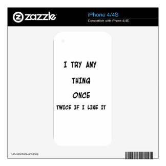 I try any thing once twice if I like it Skins For The iPhone 4