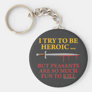 I Try To Be Heroic Basic Round Button Keychain