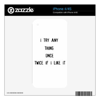 i tryany thing once twice if i like it decals for iPhone 4S