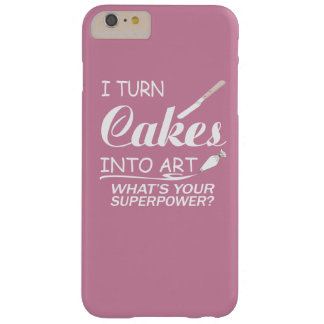 I Turn Cakes Into Art Barely There iPhone 6 Plus Case