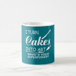 I Turn Cakes Into Art Coffee Mug