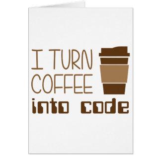 I Turn Coffee Into Programming Code Card