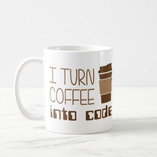 I Turn Coffee Into Programming Code Coffee Mug