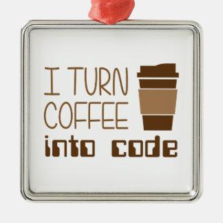 I Turn Coffee Into Programming Code Metal Ornament