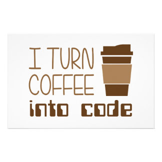 I Turn Coffee Into Programming Code Stationery