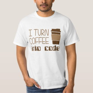 I Turn Coffee Into Code Programmer Tee Shirt