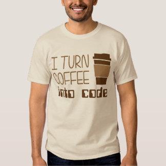 I Turn Coffee Into Programming Code Tees