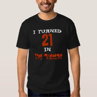 I TURNED, 21, IN, LAS VEGAS T-Shirt