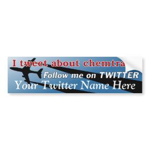 I Tweet About Chemtrails Bumper Sticker