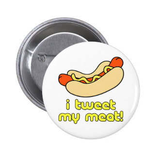 I Tweet My Meat Pinback Button