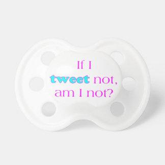 I Tweet Not Baby Pacifier