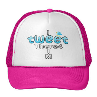I TWEET There4 I M - CAP Trucker Hat
