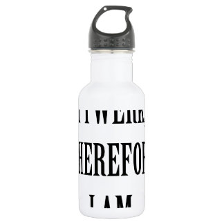 I Twerk Therefore I Am Stainless Steel Water Bottle