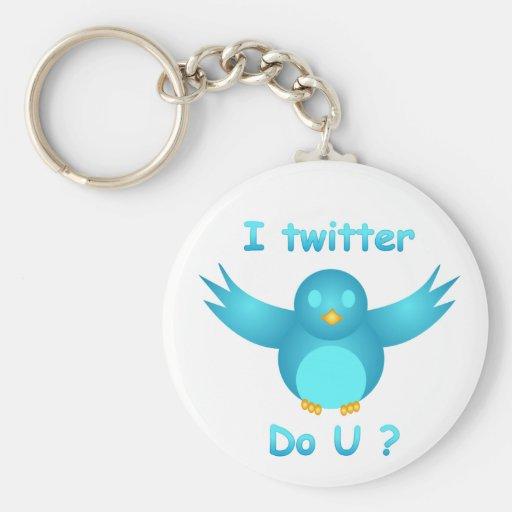 I TWITTER, DO U ? by SHARON SHARPE Key Chain