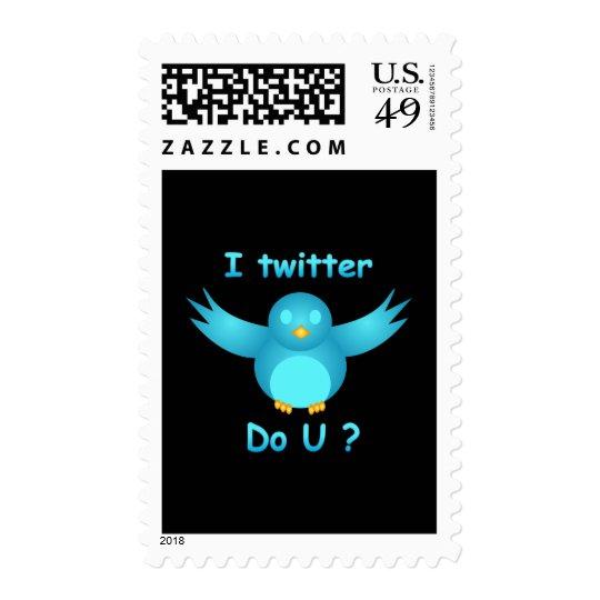 I TWITTER, DO U ? by SHARON SHARPE Postage