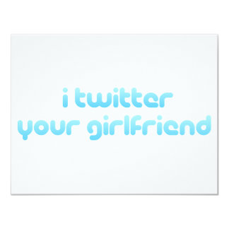 I twitter your girlfriend card