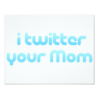 i twitter your mom card