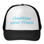 i twitter your mom mesh hats
