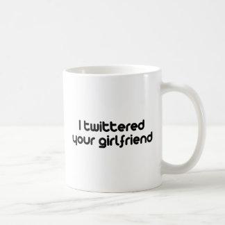 I twittered your girlfriend classic white coffee mug