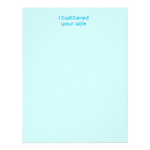 """I twittered your wife 8.5"""" x 11"""" flyer"""