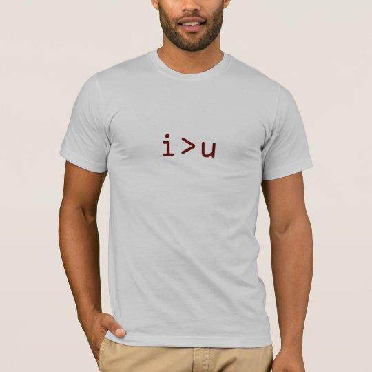 i>u (I am greater than you) T-Shirt