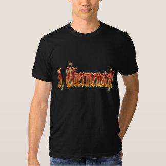 """""""I, Übermensch!"""" T Shirt"""
