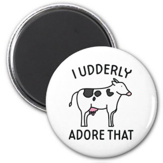 I Udderly Adore That Magnet