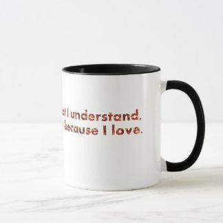 ... I understand because I love (Tolstoy quote) Mug
