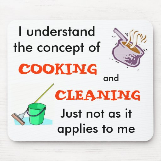 I Understand The Concept Of Cooking & Cleaning Mouse Mat