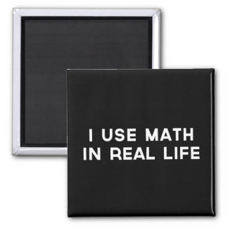 I Use Math In Real Life 2 Inch Square Magnet