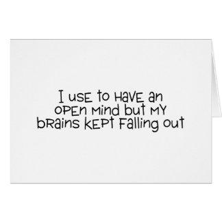 I Use To Have An Open Mind But My Brains Kept Fall Card