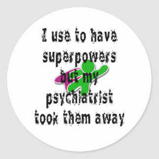 I use to have superpowers classic round sticker