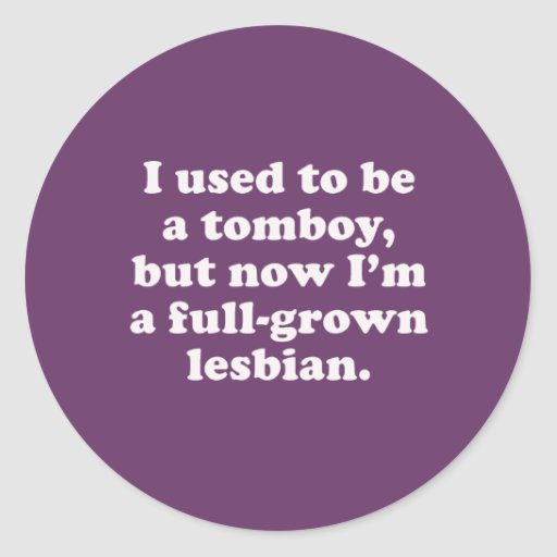 I used to be a tomboy classic round sticker