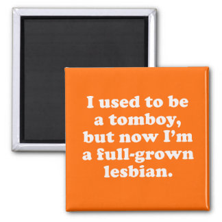 I used to be a tomboy refrigerator magnets