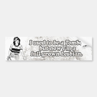 I USED TO BE A TOMBOY -.png Car Bumper Sticker